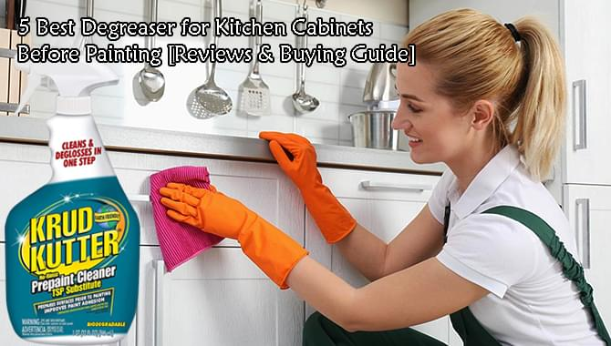 5 Best De For Kitchen Cabinets, Best Cleaner To Clean Grease Off Kitchen Cabinets