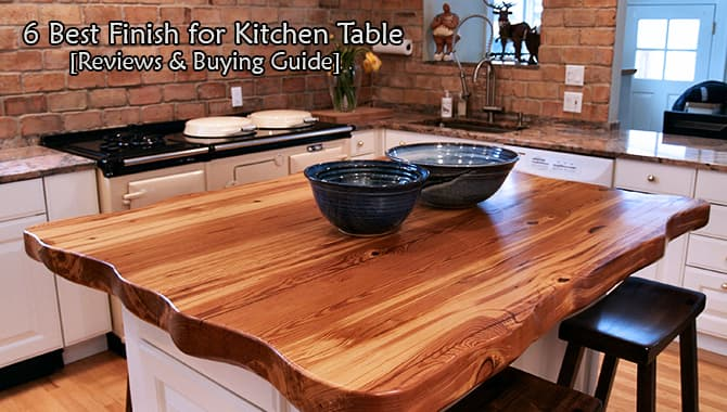 8 Best Finish For Kitchen Table 2021 Get Shiny Furniture